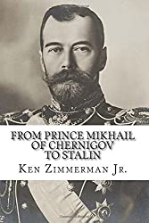 From Prince Mikhail of Chernigov to Stalin: Essays in Russian History and Film by Mr Ken Zimmerman Jr (2013-04-02)