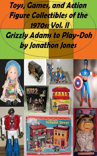 toys-games-and-action-figure-collectibles-of-the-1970s-volume-ii-grizzly-adams-to-play-doh-english-e