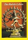 Das Rad des Lebens. Lebensweisheiten aus Indien