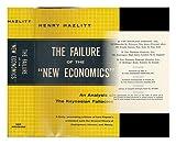 The Failure of the 'New Economics': An Analysis of the Keynesian Fallacies