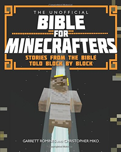 the-unofficial-bible-for-minecrafters-stories-from-the-bible-told-block-by-block