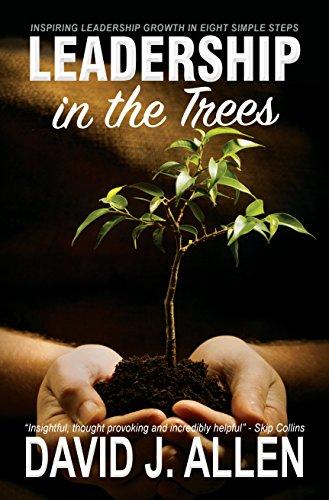 Leadership in the Trees: Inspiring leadership growth in eight simple steps