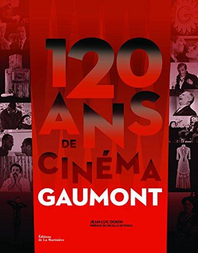 120 ans de cinéma, Gaumont par Jean-luc Douin