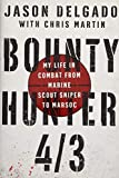 Bounty Hunter 4/3: From the Bronx to Marine Scout Sniper