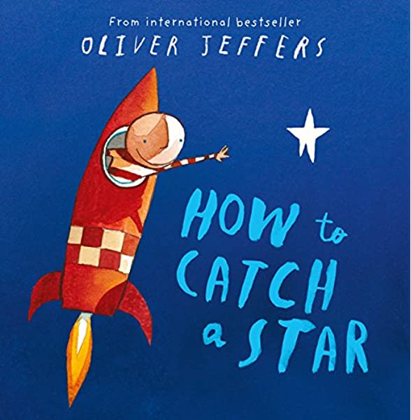 How to Catch a Star: Amazon.co.uk: Jeffers, Oliver, Jeffers, Oliver: Books