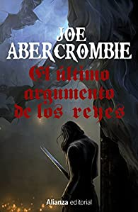 El último argumento de los reyes par Joe Abercrombie