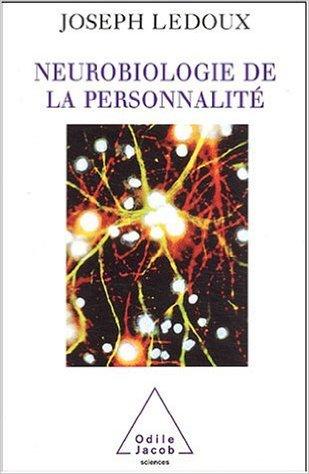 Neurobiologie de la personnalité de Joseph LeDoux,Pierre Kaldy (Traduction) ( 30 août 2003 )