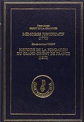 Histoire de la Fondation du Grand Orient de France (1812). Precede du Mémoire Justificatif de Henri