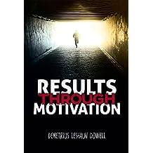 Results Through Motivation (English Edition)