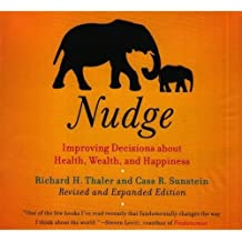 Nudge: Improving Decisions About Health, Wealth, and Happiness (Your Coach in a Box) by Richard H. Thaler (2009-04-01)