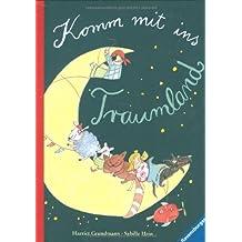 Komm mit ins Traumland (Vorlese- und Familienbücher)