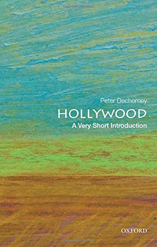 Hollywood: A Very Short Introduction di Peter Decherney