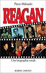 REAGAN UNE BIOGRAPHIE TOTALE