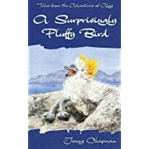 A Surprisingly Fluffy Bird (Tales from the Adventures of Algy) by Jenny Chapman (2015-07-07)