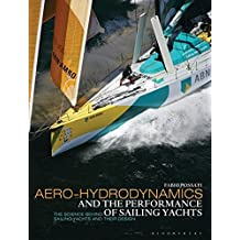 Aero-hydrodynamics and the Performance of Sailing Yachts: The Science Behind Sailing Yachts and Their Design