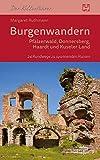Burgenwandern Pfälzerwald, Donnersberg, Haardt, Kuseler Land: 24 Rundwege zu spannenden Ruinen - Margaret Ruthmann