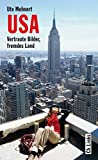 USA: Vertraute Bilder, fremdes Land (Diese Buchreihe wurde ausgezeichnet mit dem ITB-Bookaward 2014) - Ute Mehnert