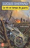 La vie en temps de guerre - LGF - Livre de Poche - 01/03/1996