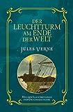 Der Leuchtturm am Ende der Welt: Mit Illustrationen der Originalausgabe