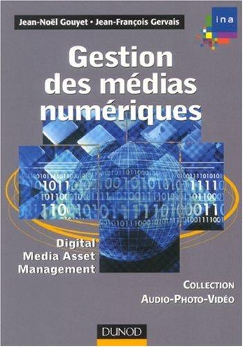 Gestion des médias numériques : Digital Media Asset Management par Jean-Noël Gouyet