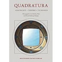 Quadratura: Geschichte - Theorie - Techniken