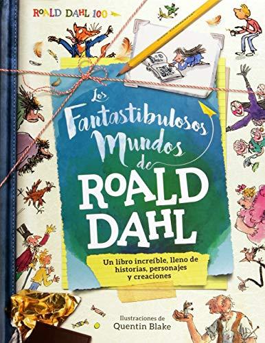 Los fantastibulosos mundos de Roald Dahl / The Gloriumptious Worlds of Roald Dahl par STELLA CADWELL