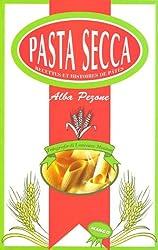 Pasta Secca : Recettes et histoires de pâtes