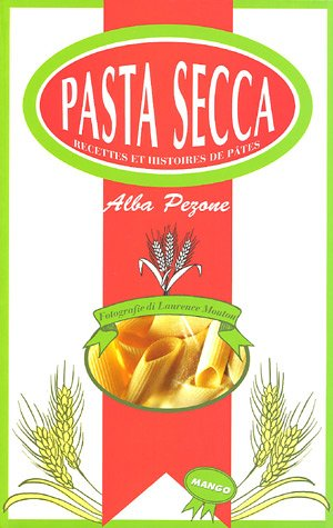 Pasta Secca : Recettes et histoires de ptes