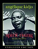 Spirit Rising (Enhanced Edition): My Life, My Music