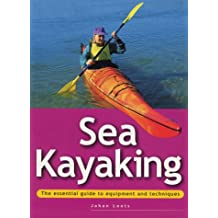 Sea Kayaking (The essential guide to equipment and techniques)