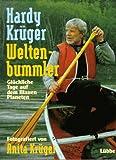 Weltenbummler III: Glückliche Tage auf dem blauen Planeten - Hardy Krüger