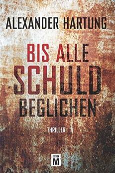 Bis alle Schuld beglichen (Ein Jan-Tommen-Thriller 1) (German Edition) by [Hartung, Alexander]