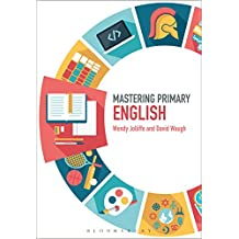Mastering Primary English (Mastering Primary Teaching)