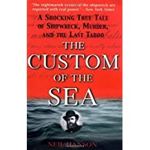 The Custom of the Sea: A Shocking True Tale of Shipwreck, Murder, and the Last Taboo by Neil Hanson (2001-02-02)