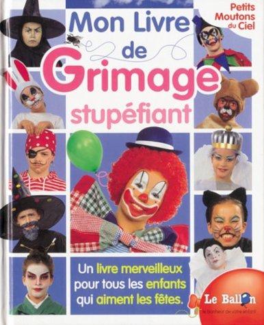 Mon livre de grimage stupéfiant par Michel Malherbe