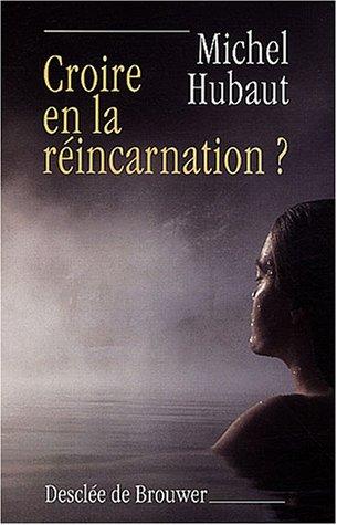 Croire en la réincarnation ? par Michel Hubaut