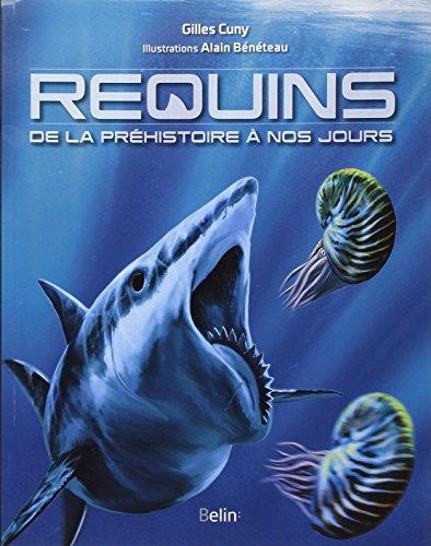 Requins - De la préhistoire à nos jours par Gilles Cuny