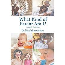 What Kind of Parent Am I?: Scientific Parenting