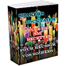 shakers cocktails: preparation de vos cocktails (French Edition)