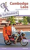 Guide du Routard Cambodge Laos 2018: + l'île de Phù Quoc au Vietnam