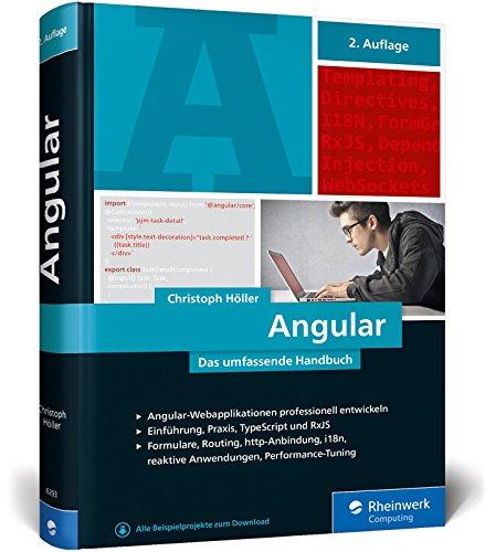 Angular: Das große Handbuch zum JavaScript-Framework. Einführung und fortgeschrittene TypeScript-Techniken