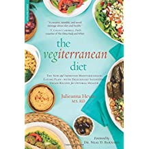 The Vegiterranean Diet: The New and Improved Mediterranean Eating Plan--with Deliciously Satisfying Vegan Recipes for Optimal Health by Julieanna Hever (2014-12-23)