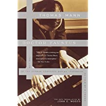 Doctor Faustus: The Life of the German Composer Adrian Leverkuhn As Told by a Friend by Thomas Mann (1999-07-27)