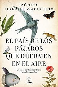 El país de los pájaros que duermen en el aire par Mónica Fernández-Aceytuno Saénz de Santa María
