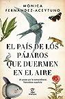El país de los pájaros que duermen en el aire par Fernández-Aceytuno Saénz de Santa María