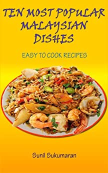 Easy to cook ten most popular Malaysian dishes by [Sukumaran, Sunil]