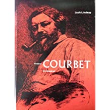 Gustave Courbet: His Life and Art