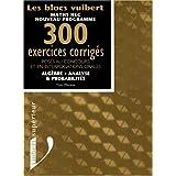 Algèbre, analyse et probabilités. 300 exercices corrigés posés au concours et en interrogations orales