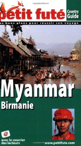 Petit Futé Myanmar : Birmanie
