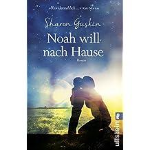 Noah will nach Hause: Roman